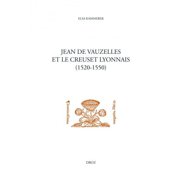 jean-de-vauzelles-et-le-creuset-lyonnais
